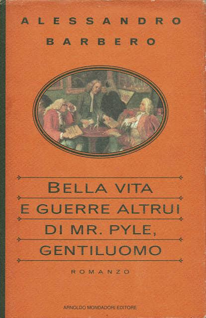 BELLA VITA E GUERRE ALTRUI DI MR. PYLE, GENTILUOMO